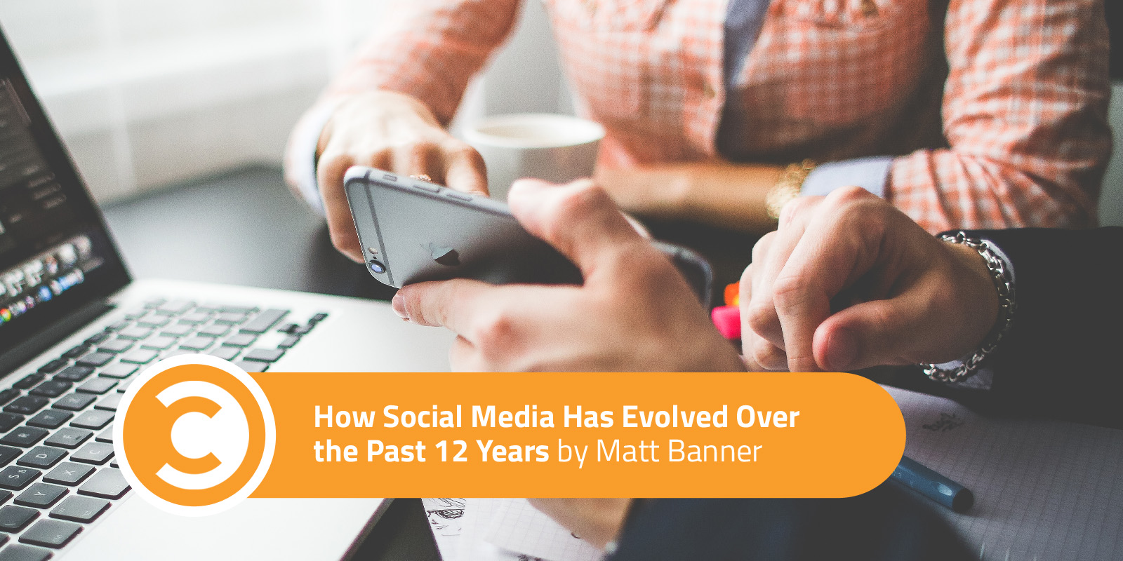 How Social Media Has Evolved Over the Past 12 Years