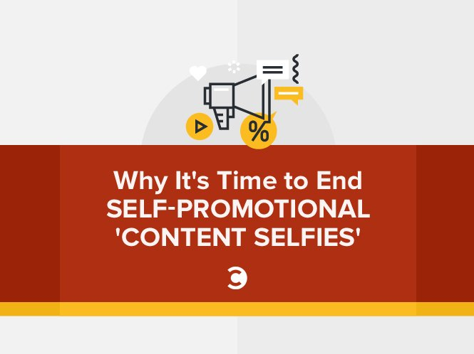 Why It's Time to End Self-Promotional 'Content Selfies'