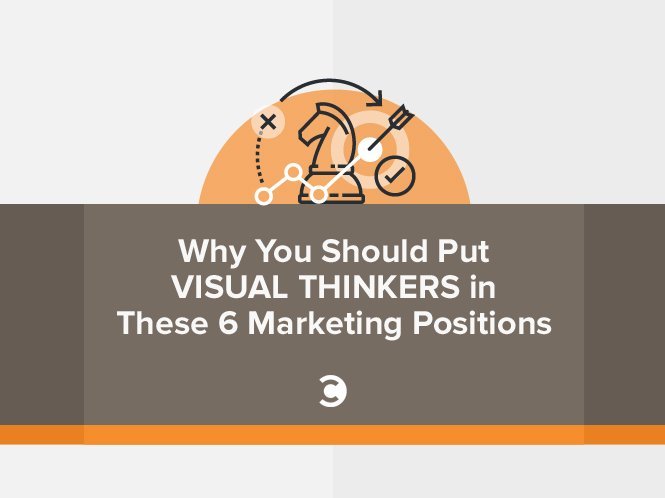 Why You Should Put Visual Thinkers in These 6 Marketing Positions