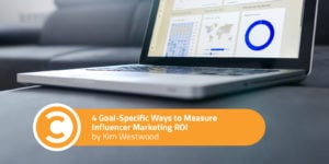 4 Goal-Specific Ways to Measure Influencer Marketing ROI
