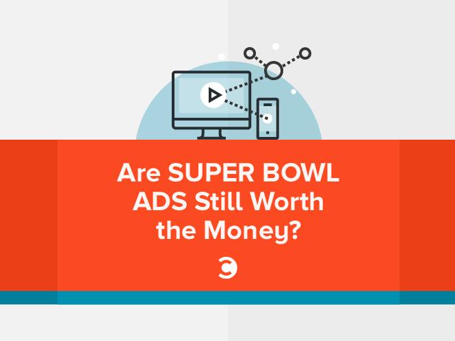 Are Super Bowl Ads Still Worth the Money