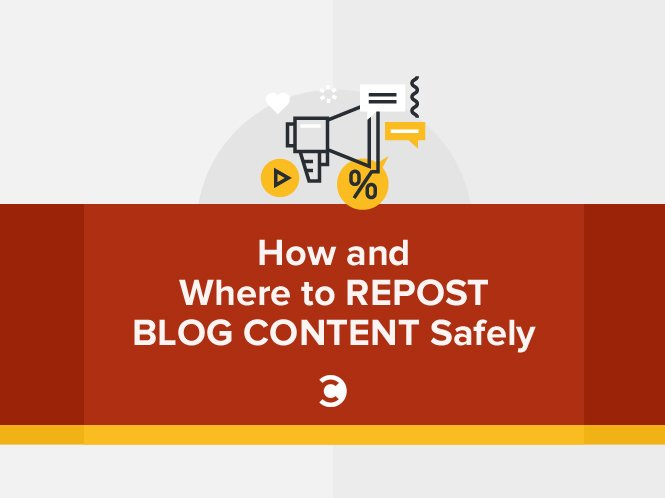 How and Where to Repost Blog Content Safely