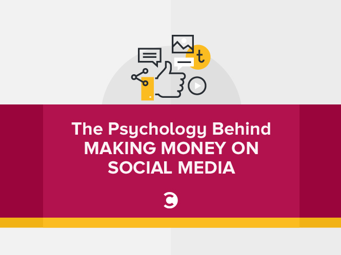 The Psychology Behind Making Money on Social Media