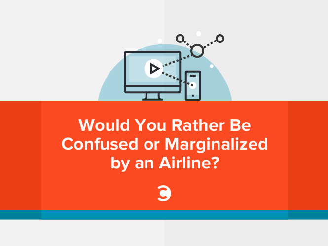 Would You Rather Be Confused or Marginalized by an Airline