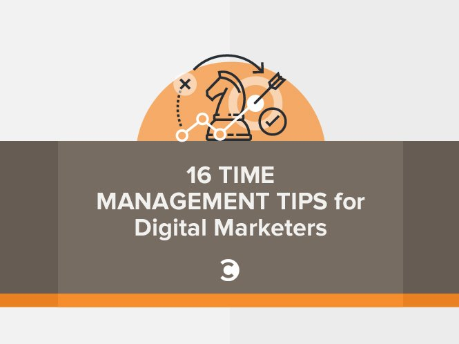 16 Time Management Tips for Digital Marketers