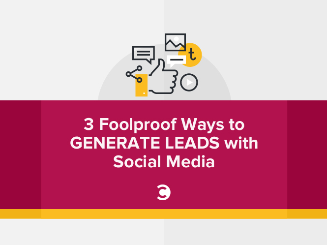 3 Foolproof Ways to Generate Leads with Social Media