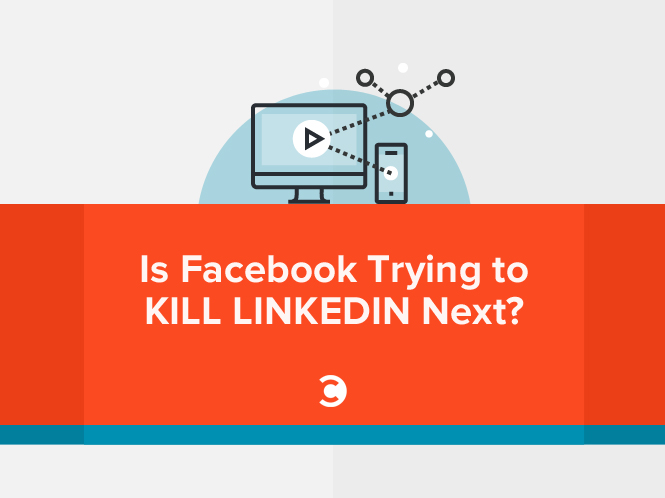 Is Facebook Trying to Kill LinkedIn Next