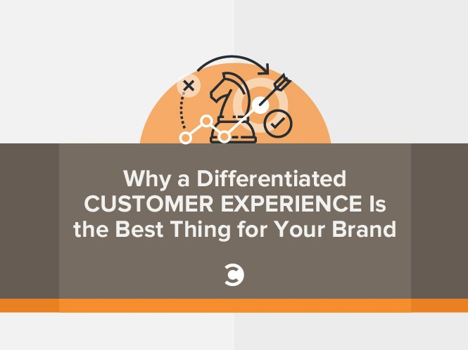 Why A Differentiated Customer Experience Is The Best Thing For Your