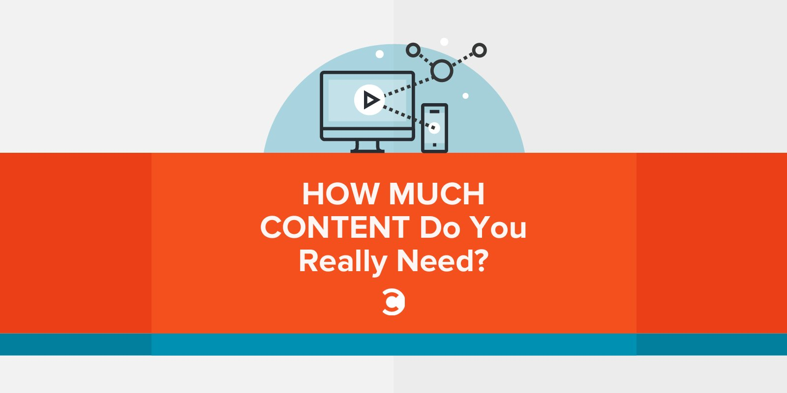 How Much Content Do You Really Need