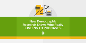 New Demographic Research Shows Who Really Listens to Podcasts