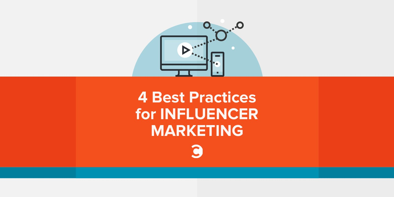 4 Best Practices for Influencer Marketing