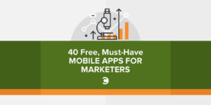 40 Free, Must-Have Mobile Apps for Marketers