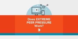 Does Extreme Peer Pressure Work