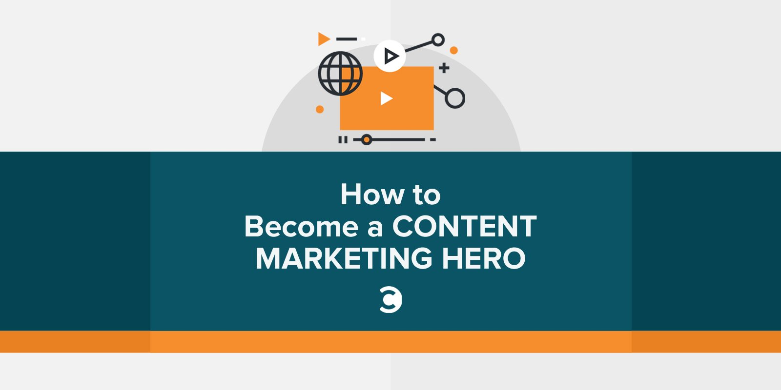 how to become a content marketing hero digital marketing