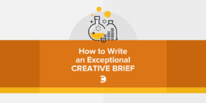 How to Write an Exceptional Creative Brief