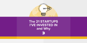 The 21 Startups I've Invested In and Why
