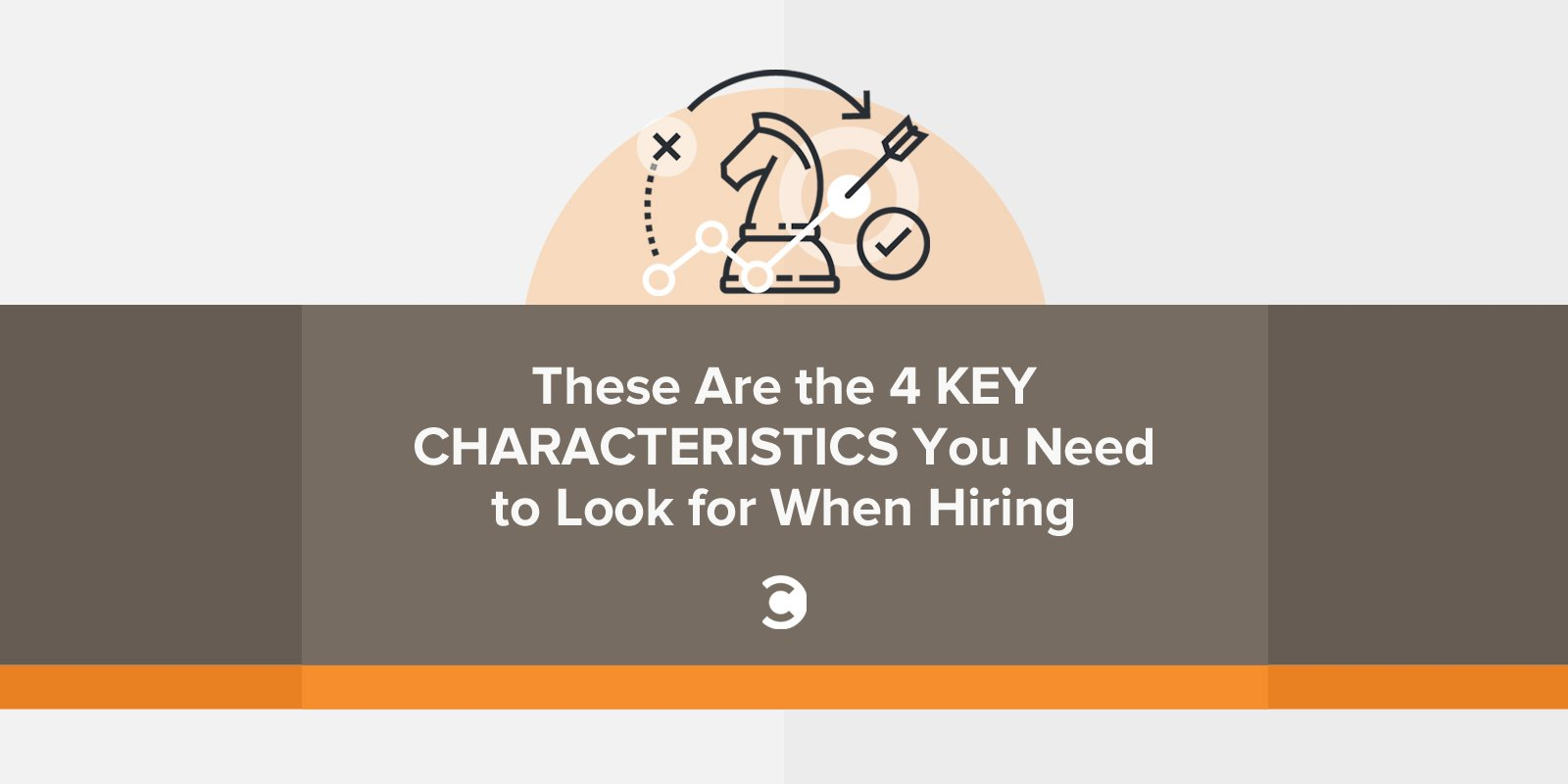 These Are the 4 Key Characteristics You Need to Look for When Hiring