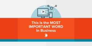 This Is the Most Important Word In Business