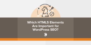 Which HTML5 Elements Are Important for WordPress SEO
