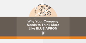 Why Your Company Needs to Think More Like Blue Apron