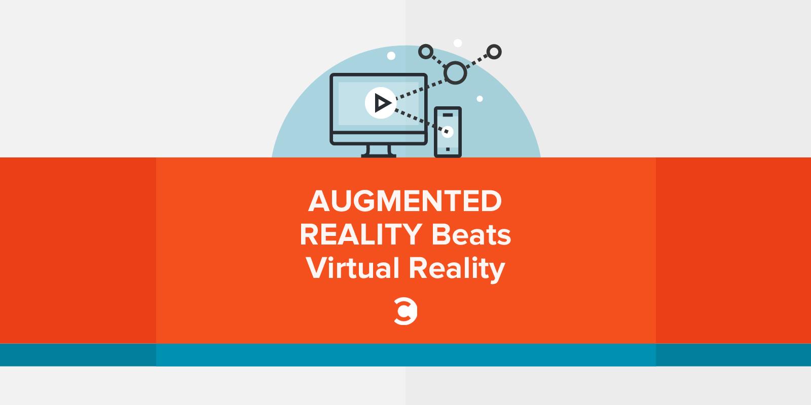 6caa63e1f9bd Augmented-Reality-Beats-Virtual-Reality.jpg