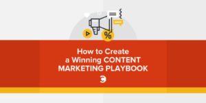 How to Create a Winning Content Marketing Playbook