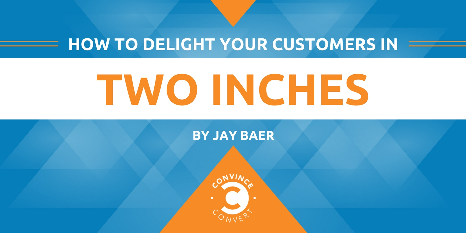 How to Delight Your Customers in Two Inches