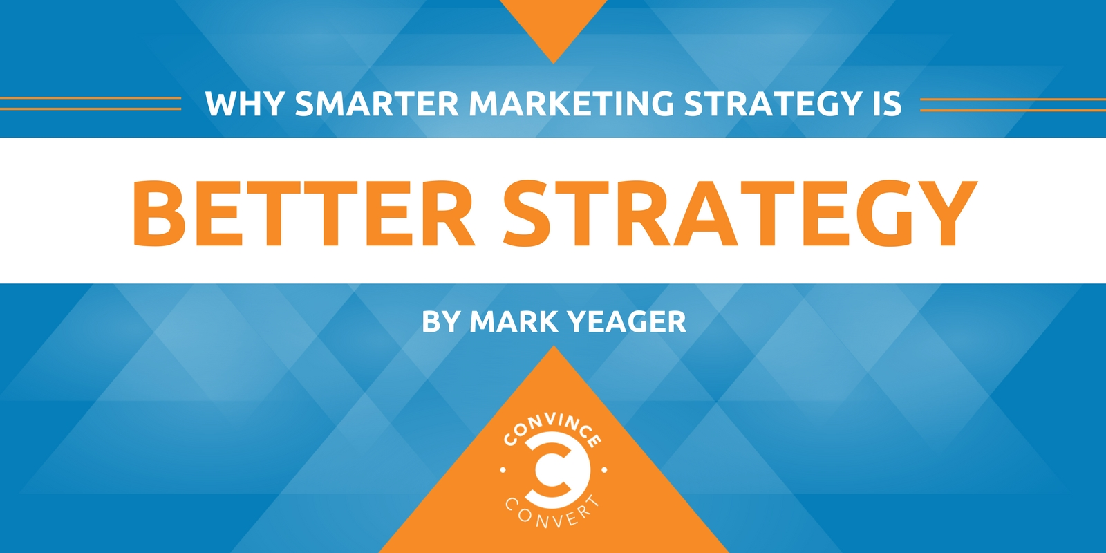 Why Smarter Marketing Strategy Is Better Strategy