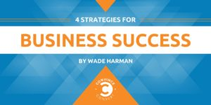 4 Strategies for Business Success (and One Company Getting It Right)