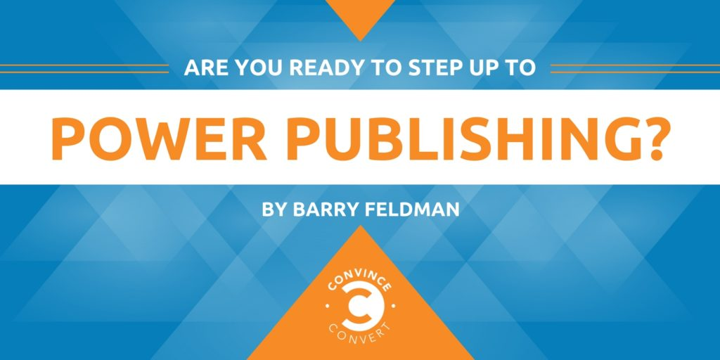 Are You Ready to Step Up to Power Publishing?