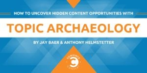 How to Uncover Hidden Content Opportunities with Topic Archaeology