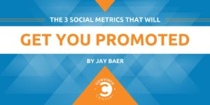 The 3 Social Metrics That Will Get You Promoted