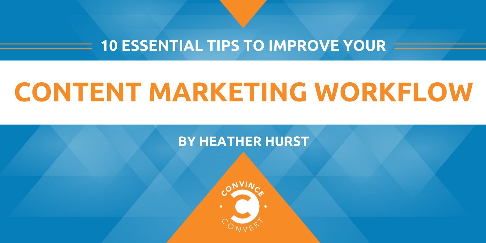 10 Essential Tips to Improve Your Content Marketing Workflow