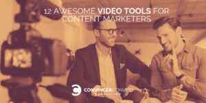 Video Tools for Content Marketers