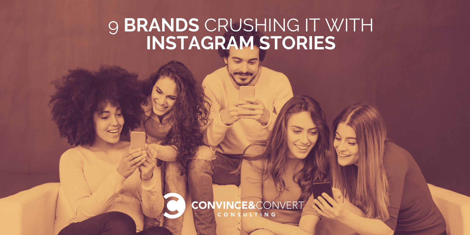 9 Brands Crushing It with Instagram Stories | Convince and Convert