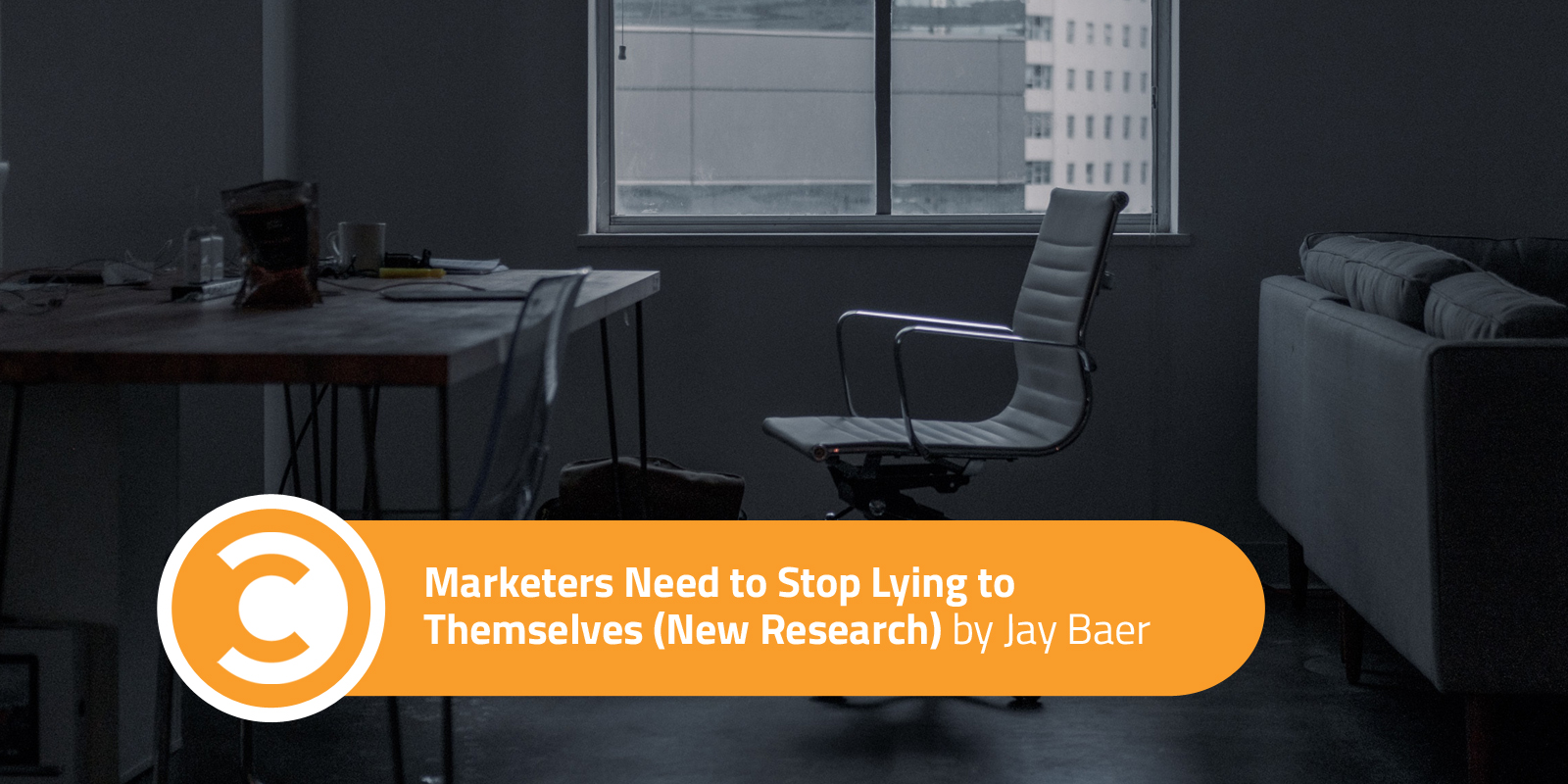 Marketers Need to Stop Lying to Themselves (New Research)