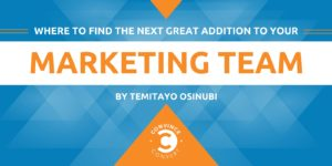 Where to Find the Next Great Addition to Your Marketing Team