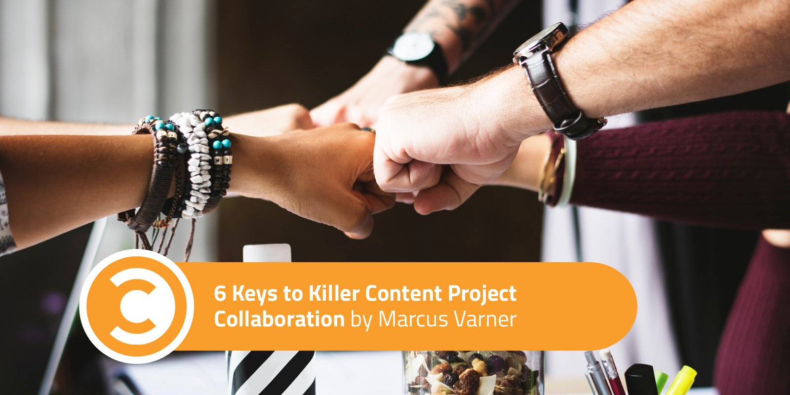 6 Keys to Killer Content Project Collaboration