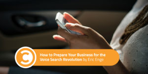 How to Prepare Your Business for the Voice Search Revolution