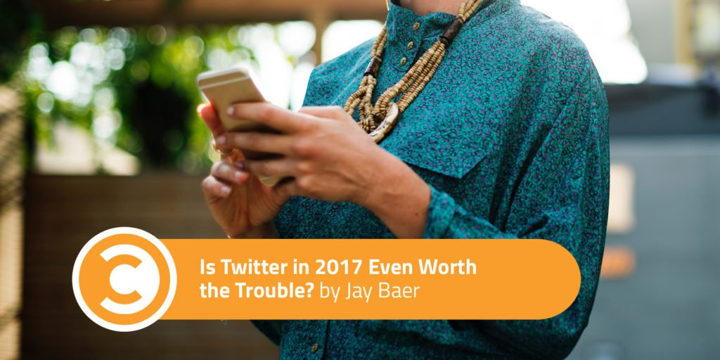 http://www.convinceandconvert.com/social-media-strategy/is-twitter-in-2017-even-worth-the-trouble/