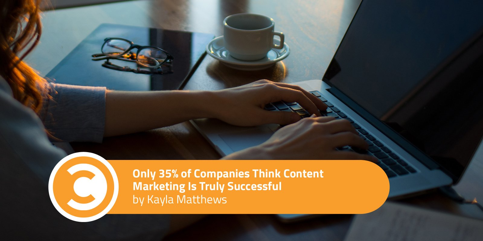 Only 35 Percent of Companies Think Content Marketing Is Truly Successful