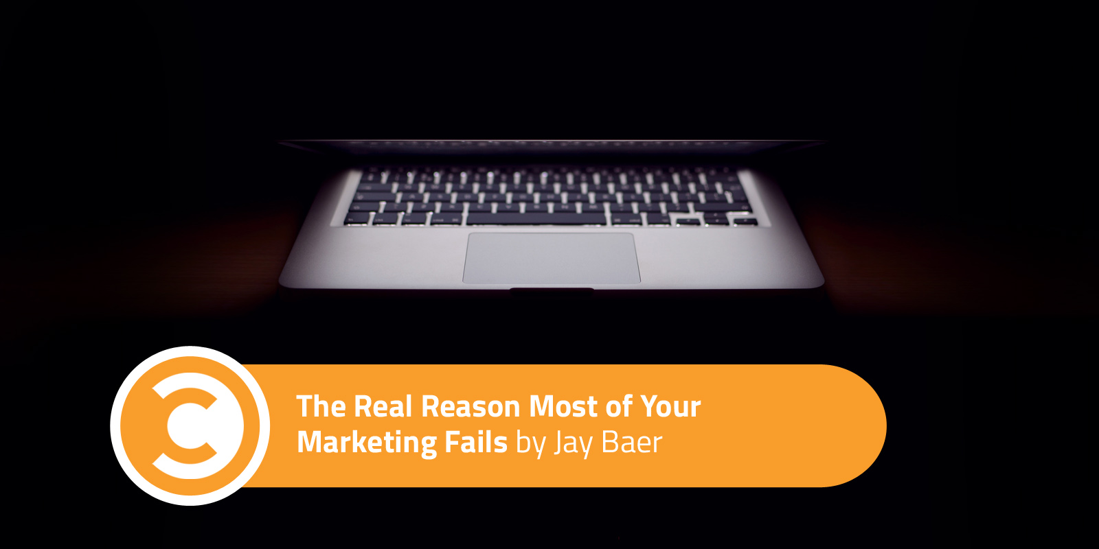 The Real Reason Most of Your Marketing Fails