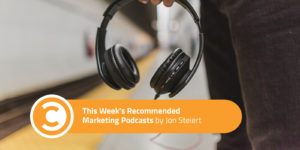 This Weeks Recommended Marketing Podcasts Sept 29