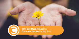 Why You Need Proactive Customer Service