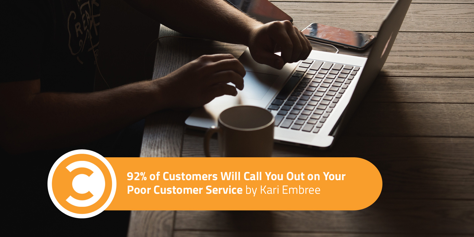92 Percent of Customers Will Call You Out on Your Poor Customer Service