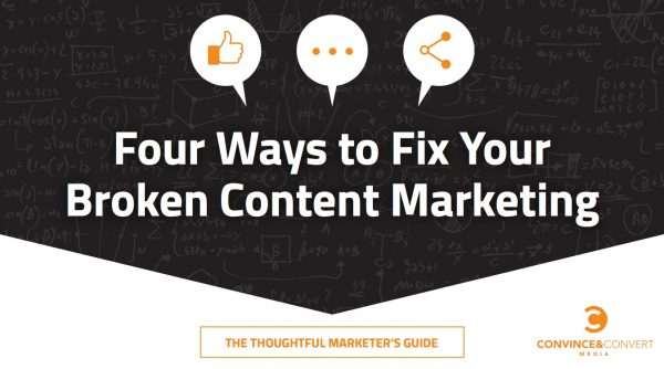 4 Ways to Fix Your Broken Content Marketing