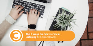The 7 Ways Brands Use Social Listening