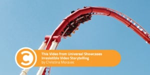 This Video from Universal Showcases Irresistible Video Storytelling