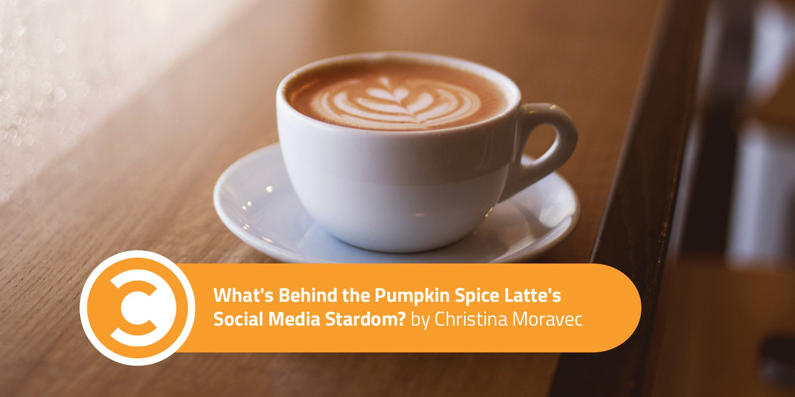 What's Behind the Pumpkin Spice Latte's Social Media Stardom