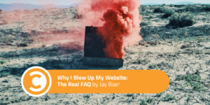 Why I Blew Up My Website The Real FAQ